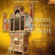 L'orgue au Nouveau Monde. Norberto Broggini. Andahuaylillas - Arsenal de Metz